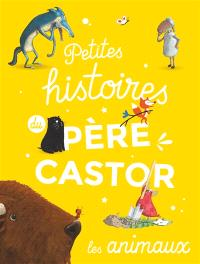 Petites histoires du Père Castor : les animaux