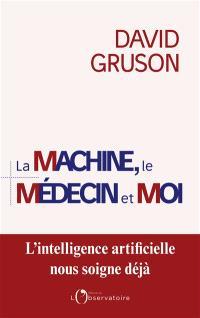 La machine, le médecin et moi : pour une régulation positive de l'intelligence artificielle en santé