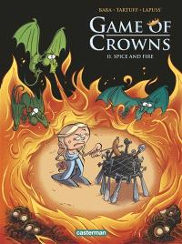Game of crowns. Volume 2, Spice and fire