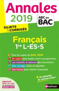 Français 1re L, ES, S : annales 2019 : sujets & corrigés