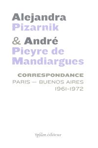 Correspondance : Paris-Buenos Aires, 1961-1972