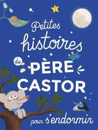Petites histoires du Père Castor pour s'endormir