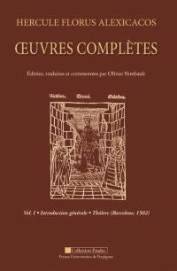 Oeuvres complètes. Volume 1, Introduction générale, théâtre (Barcelone, 1502)