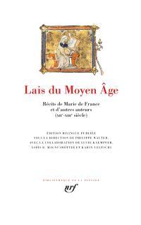 Lais du Moyen Age : récits de Marie de France et d'autres auteurs (XIIe-XIIIe siècle)