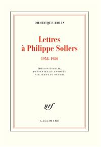 Lettres à Philippe Sollers : 1958-1980
