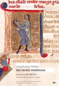 Conseils pour l'édition des textes médiévaux. Volume 3, Textes littéraires