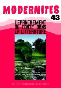 Modernités. n° 43, L'épanchement du conte dans la littérature : littérature, enseignement, recherche