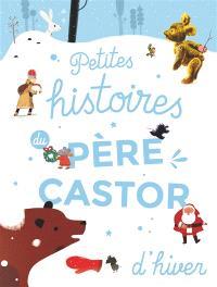 Petites histoires du Père Castor d'hiver