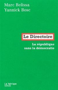 Le Directoire : la République sans la démocratie