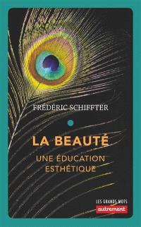 La beauté : une éducation esthétique