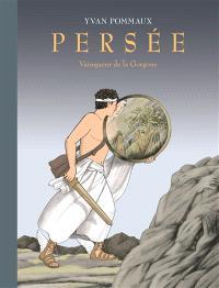 Persée : vainqueur de la gorgone
