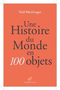 Une histoire du monde en 100 objets