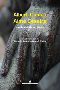 Albert Camus, Aimé Césaire : poétiques de la révolte