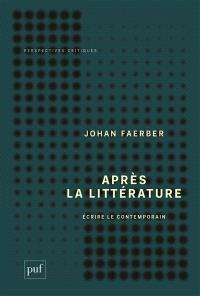 Après la littérature : écrire le contemporain