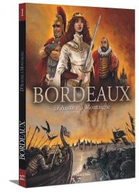 Bordeaux. Volume 1, D'Ausone à Montaigne