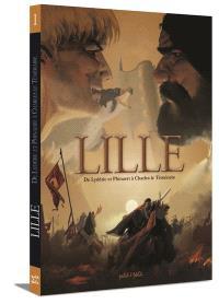 Lille. Volume 1, De Lydéric et Phinaert à Charles le Téméraire