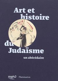Art et histoire du judaïsme : un abécédaire