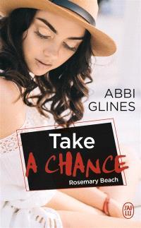 Rosemary Beach, Take a chance
