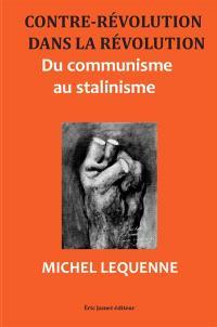 Contre-révolution dans la révolution : du communisme au stalinisme