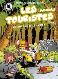 Les touristes : i pumataghji. Volume 2, Ils sont fous ces Keurses !