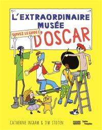 L'extraordinaire musée d'Oscar