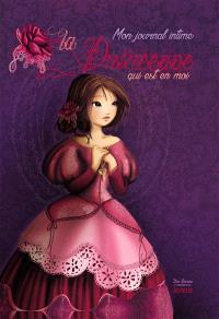 La princesse qui est en moi : mon journal intime