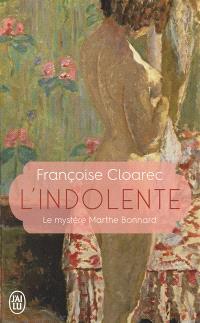 L'indolente : le mystère Marthe Bonnard