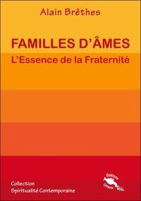 Familles d'âmes : l'essence de la fraternité