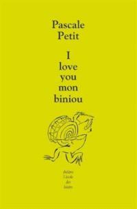 I love you mon biniou