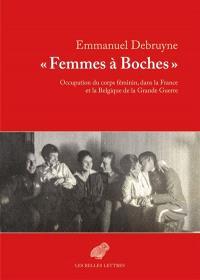 Femmes à Boches : occupation du corps féminin, dans la France et la Belgique de la Grande Guerre