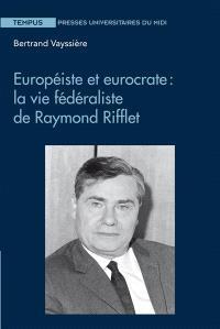 Européiste et eurocrate : la vie fédéraliste de Raymond Rifflet