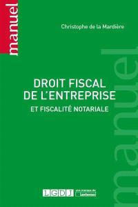 Droit fiscal de l'entreprise : et fiscalité notariale