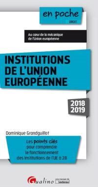 Institutions de l'Union européenne, 2018-2019 : les points clés pour comprendre le fonctionnement des institutions de l'UE à 28