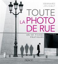 Toute la photographie de rue : en 101 fiches pratiques