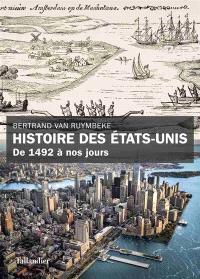 Histoire des Etats-Unis : de 1492 à nos jours