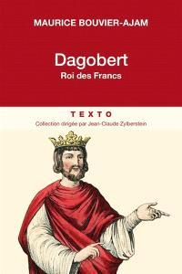 Dagobert : roi des Francs