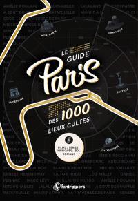 Le guide Paris des 1.000 lieux cultes de films, séries, musiques, BD, romans