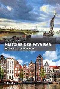 Histoire des Pays-Bas : des origines à nos jours
