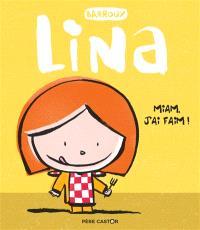 Lina, Miam, j'ai faim !