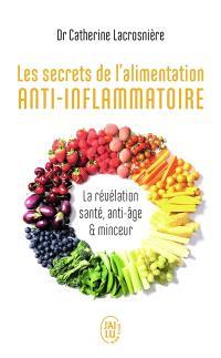 Les secrets de l'alimentation anti-inflammatoire : la révélation santé, anti-âge & minceur