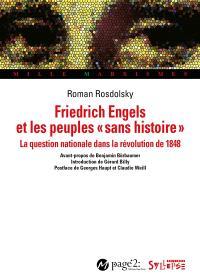 """Friedrich Engels et les peuples """"sans histoire"""" : la question nationale dans la révolution de 1848"""