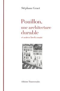 Pouillon, une architecture durable : les Deux cents colonnes : et autres brefs essais