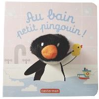 Au bain, petit pingouin !