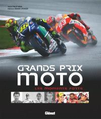 Grands Prix moto : les moments forts