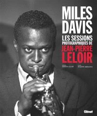 Miles Davis : les sessions photographiques de Jean-Pierre Leloir