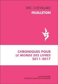 Feuilleton : chroniques pour Le Monde des livres : 2011-2017