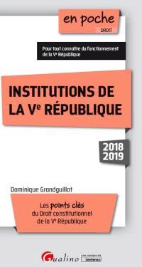 Institutions de la Ve République 2018-2019 : les points clés du droit constitutionnel de la Ve République