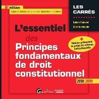 L'essentiel des principes fondamentaux de droit constitutionnel : 2018-2019