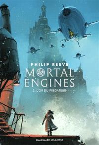 Mortal engines. Volume 2, L'or du prédateur