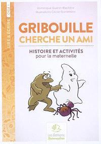 Gribouille cherche un ami : histoire et activités pour la maternelle